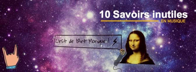 10 Savoir Inutiles en Musique !