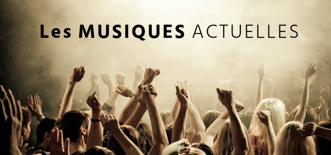Les Musiques Actuelles quézako ?
