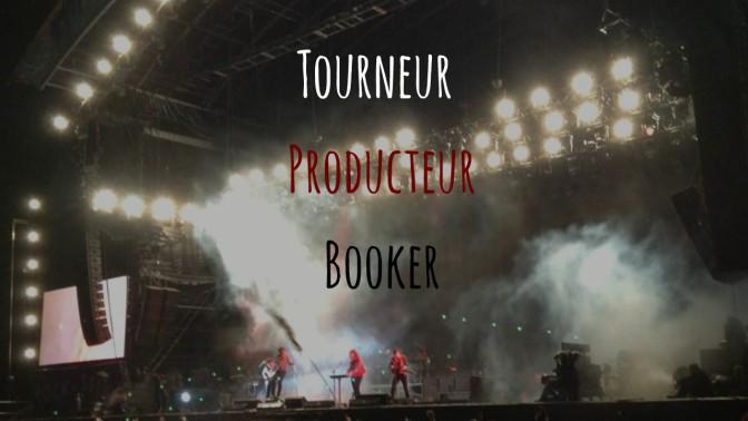 Tourneur / Producteur / Booker